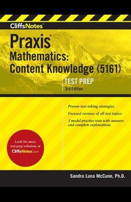 Cliffsnotes Praxis Mathematics: Content Knowledge (5161)