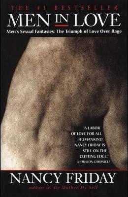 Men in Love: Men's Sexual Fantasies: The Triumph of Love Over Rage