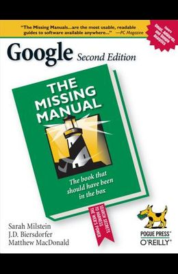 Google: The Missing Manual: The Missing Manual