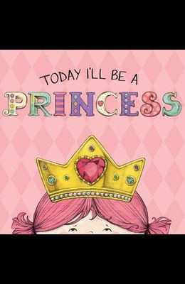 Today I'll Be a Princess