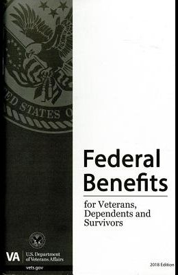 Federal Benefits for Veterans, Dependents and Survivors: 2018