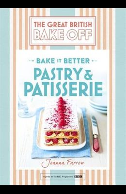 Great British Bake Off - Bake It Better (No.8): Pastry & Patisserie