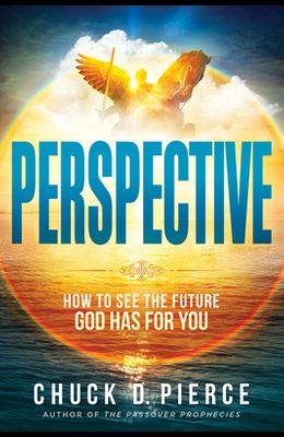 Perspective: How to See the Future God Has for You