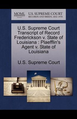 U.S. Supreme Court Transcript of Record Frederickson V. State of Louisiana: Plaefflin's Agent V. State of Louisiana