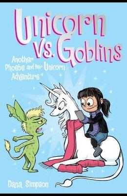 Unicorn vs. Goblins, 3: Another Phoebe and Her Unicorn Adventure
