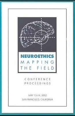Neuroethics: Mapping the Field