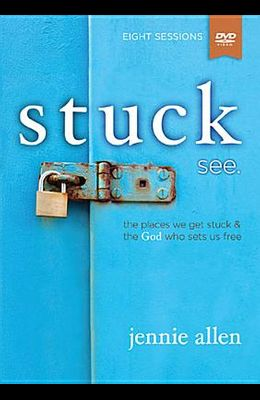 Stuck Video Study: The Places We Get Stuck and the God Who Sets Us Free