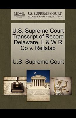 U.S. Supreme Court Transcript of Record Delaware, L & W R Co V. Rellstab