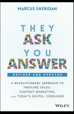 They Ask, You Answer - Revised