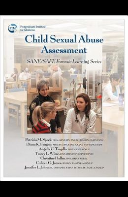Child Sexual Abuse Assessment: Sane/Safe Forensic Learning Series