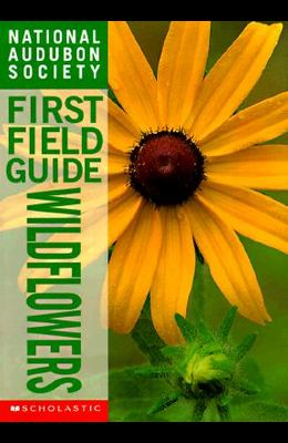 Wildflowers (National Audubon Society First Field Guides)