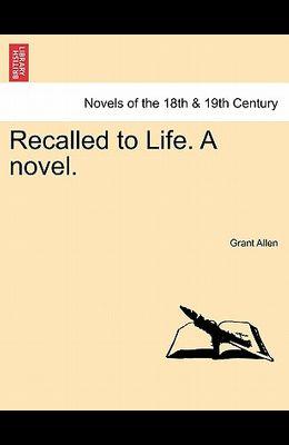 Recalled to Life. a Novel.