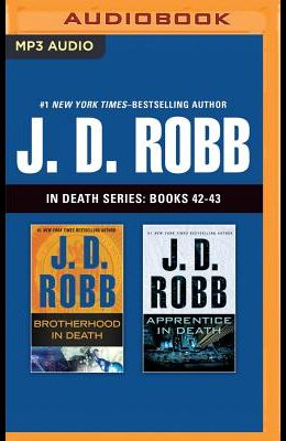 J. D. Robb in Death Series: Books 42-43: Brotherhood in Death, Apprentice in Death
