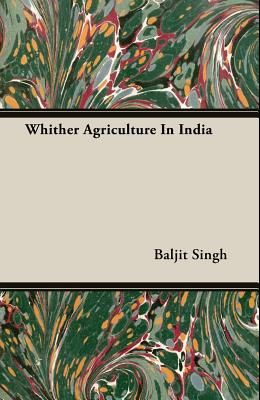Whither Agriculture in India