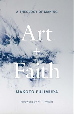 Art and Faith: A Theology of Making