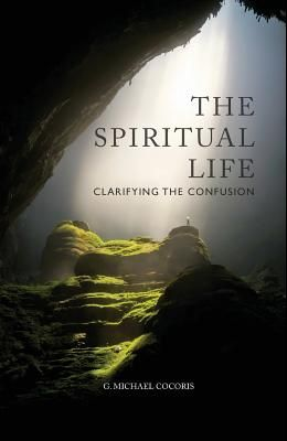 The Spiritual Life: Clarifying the Confusion