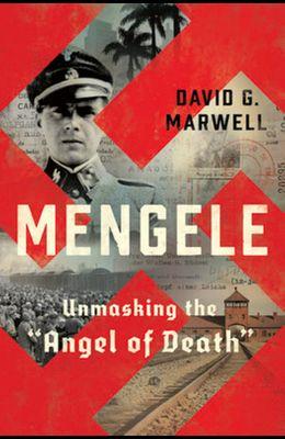 Mengele: Unmasking the angel of Death
