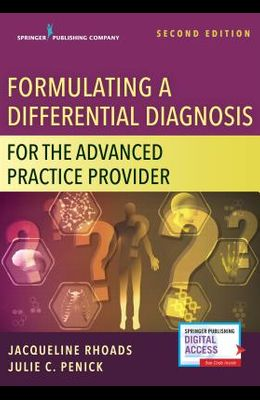 Formulating a Differential Diagnosis for the Advanced Practice Provider, Second Edition