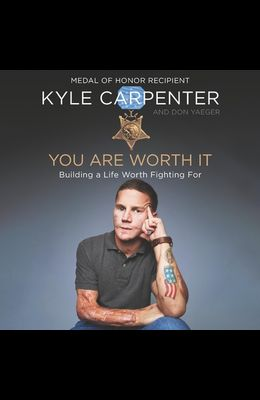 You Are Worth It Lib/E: Building a Life Worth Fighting for