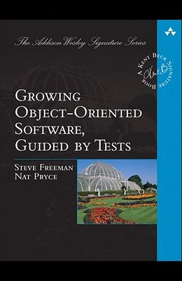 Growing Object-Oriented Software, Guided by Tests