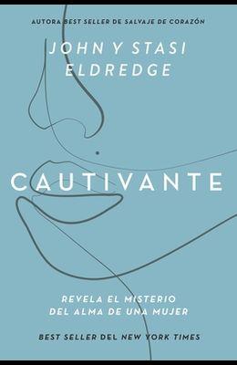 Cautivante, Edición Ampliada: Revela El Misterio del Alma de Una Mujer