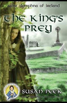 The King's Prey: Saint Dymphna of Ireland
