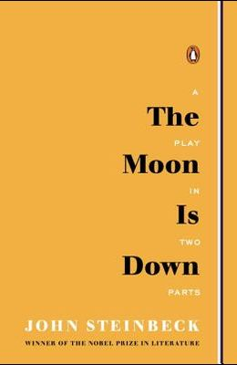The Moon Is Down: A Play in Two Parts