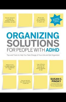 Organizing Solutions for People with Adhd, 2nd Edition-Revised and Updated: Tips and Tools to Help You Take Charge of Your Life and Get Organized