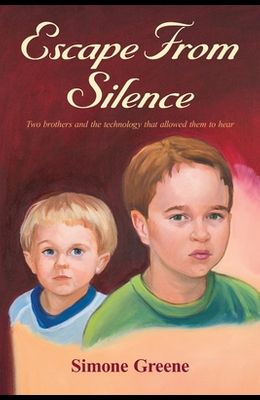 Escape From Silence: Two brothers and the technology that allowed them to hear