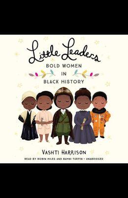 Little Leaders Lib/E: Bold Women in Black History