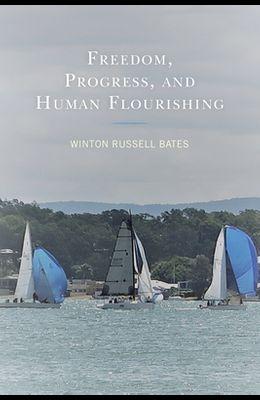 Freedom, Progress, and Human Flourishing
