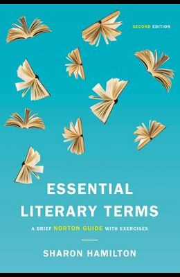 Essential Literary Terms: A Brief Norton Guide with Exercises