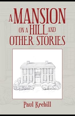 A Mansion on a Hill and Other Stories
