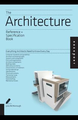 The Architecture Reference + Specification Book: Everything Architects Need to Know Every Day