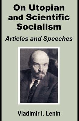 V. I. Lenin On Utopian and Scientific Socialism: Articles and Speeches