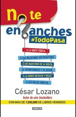 No Te Enganches / Don't Get Drawn In!: #todopasa