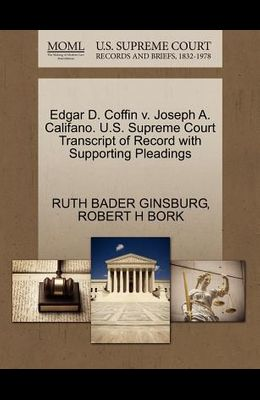 Edgar D. Coffin V. Joseph A. Califano. U.S. Supreme Court Transcript of Record with Supporting Pleadings
