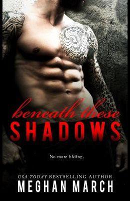 Beneath These Shadows
