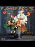The Flower Recipe Calendar: A Year of Making Beautiful Arrangements