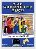 The Character Club: It's Time to Power Up!