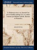 Le Robinson Suisse: Ou, Journal D'Un Pere de Famille Naufrage Avec Ses Enfans: Continue Par Madame Isabelle, Baronne de Montolieu