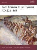 Late Roman Infantryman Ad 236-565