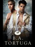 Calling His Bluff: A Club Raven Novel