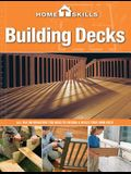 Building Decks: All the Information You Need to Design & Build Your Own Deck