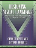 Designing Visual Language: Strategies for Professional Communicators (Part of the Allyn & Bacon Series in Technical Communication)