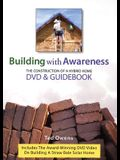 Building with Awareness: The Construction of a Hybrid Home: DVD & Guidebook [With DVD]