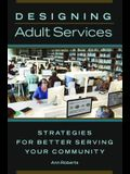 Designing Adult Services: Strategies for Better Serving Your Community