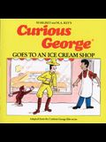 Curious George Goes to an Ice Cream Store