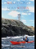 Sea Kayaking in Nova Scotia: A Guide to Paddling Routes Along the Coast