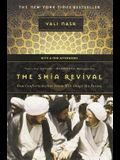 The Shia Revival: How Conflicts within Islam Will Shape the Future